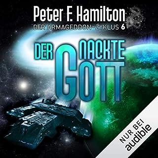 Der nackte Gott     Der Armageddon-Zyklus 6              Autor:                                                                                                                                 Peter F. Hamilton                               Sprecher:                                                                                                                                 Oliver Siebeck                      Spieldauer: 33 Std. und 20 Min.     1.309 Bewertungen     Gesamt 4,7