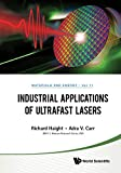 Industrial Applications Of Ultrafast Lasers (Materials And Energy Book 11) (English Edition)