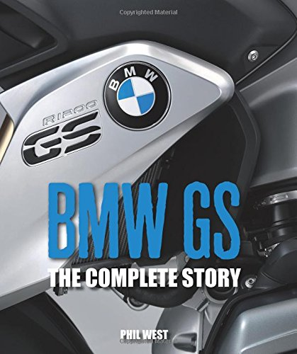 West, P: BMW GS: The Complete Story (Crowood Motoclassics)