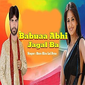 Babuaa Abhi Jagal Ba