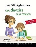 Les 50 règles d'or des devoirs à la maison (50 Règles d'Or - Enfants, 31139) (French Edition)