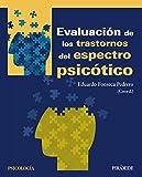 Evaluación de los trastornos del espectro psicótico (Psicología)