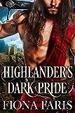 Highlander's Dark Pride: Scottish Medieval Highlander Romance Novel (Dark Highlander Tales Book 1)
