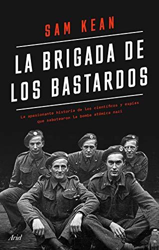 La brigada de los bastardos: La apasionante historia de los científicos y...