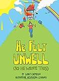 He Felt Unwell (So He Wrote This)