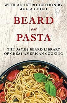 Beard on Pasta by [James Beard, Julia Child]
