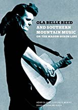 Ola Belle Reed and Southern Mountain Music on the Mason-Dixon Line by Henry Glassie (2016-02-23)