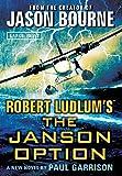 Robert Ludlum's (TM) The Janson Option (Janson series, Band 3) - Paul Garrison