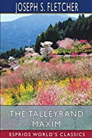 The Talleyrand Maxim (Esprios Classics)