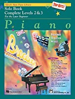 Alfred's Basic Piano Course, Top Hits! Solo Book Complete Levels 2 & 3 (Alfred's Basic Piano Library)