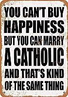 金属ティンサイン-あなたは幸せを購入することはできませんが、カトリック教徒と結婚することはできます-装飾的なヴィンテージのバーの壁