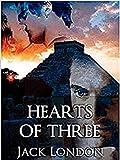 Hearts of Three: Jack London (Action & Adventure) Illustrated (English Edition)