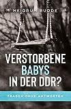 Verstorbene Babys in der DDR?: Fragen ohne Antworten