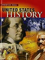 High School United States History 2013 Survey Student Edition Grade 10/12