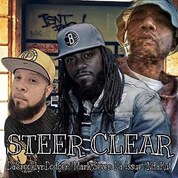 Steer Clear (feat. Mark Seven Da Issue & NdaKut)