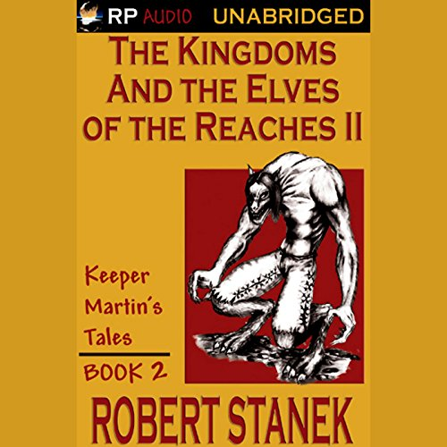 The Kingdoms and the Elves of the Reaches Book II audiobook cover art