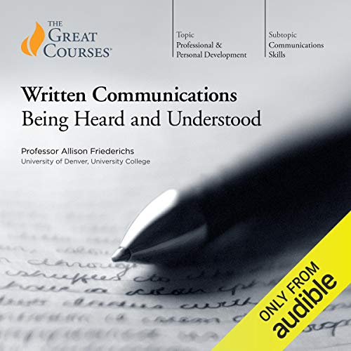 Written Communications: Being Heard and Understood cover art