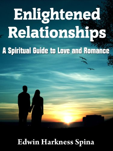 Enlightened Relationships: A Spiritual Guide to Love and Romance