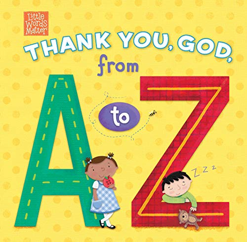 Thank You, God, from A to Z (Little Words Matter)