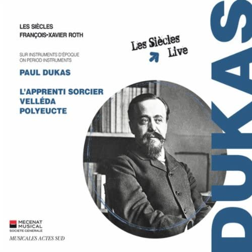 Les Siècles & François-Xavier Roth