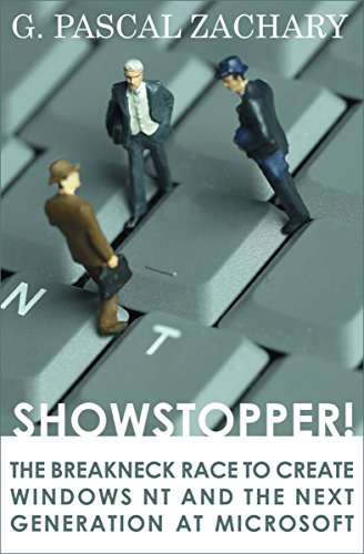 Showstopper!: The Breakneck Race to Create Windows NT and the Next Generation at Microsoft