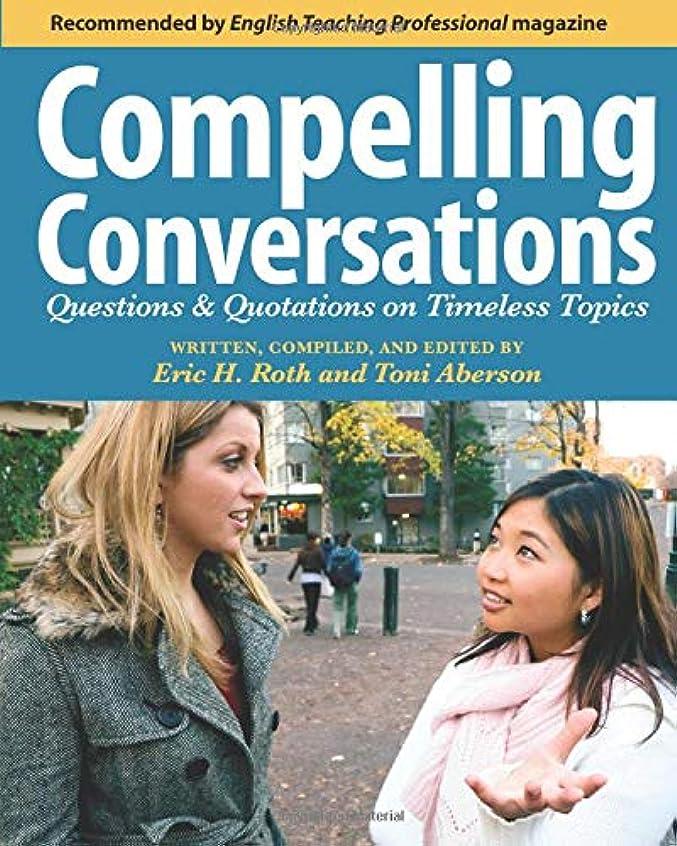 トークン農業のタクシーCompelling Conversations: Questions and Quotations on Timeless Topics- An Engaging ESL Textbook for Advanced Students