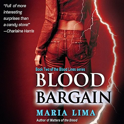 Blood Bargain     Blood Lines, Book 2              By:                                                                                                                                 Maria Lima                               Narrated by:                                                                                                                                 Maria Lima                      Length: 9 hrs and 13 mins     14 ratings     Overall 4.0