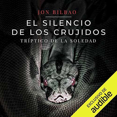 Couverture de El Silencio y Los Crujidos (Narración en Castellano) [Silence and Creaks]