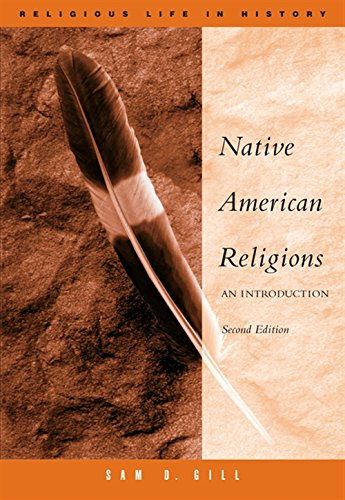 Compare Textbook Prices for Native American Religions: An Introduction Religious Life in History 2 Edition ISBN 9780534626006 by Gill, Sam