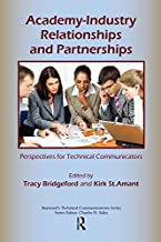 Academy-Industry Relationships and Partnerships: Perspectives for Technical Communicators (Baywood's Technical Communications)