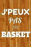 J'peux pas j'ai BASKET: Journal Carnet de Basketball de notes lignées A5 pour prendre des notes | Carnet de bord et cahier de travail à page vierge ... pour le sport et l'école | Couverture Parquet