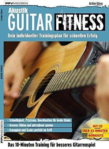 Akustik Guitar Fitness. Dein individueller Trainingsplan für schnellen Erfolg by Achim Göres (2011-12-05)