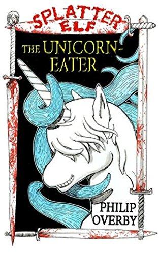 The Unicorn-Eater (Tales of Splatter Elf Book 1)
