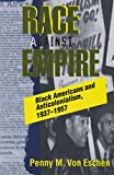 """Race against Empire: Black Americans and Anticolonialism, 1937€""""1957 (Collectifs)"""