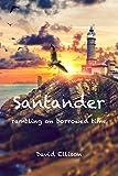 Santander: Rambling on Borrowed Time