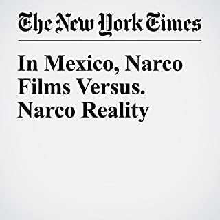 In Mexico, Narco Films Versus Narco Reality cover art