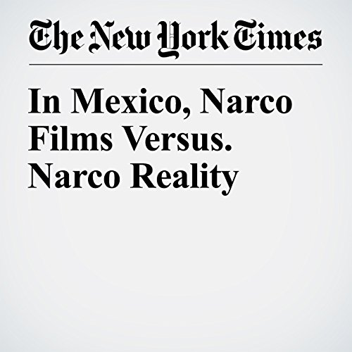 In Mexico, Narco Films Versus Narco Reality audiobook cover art