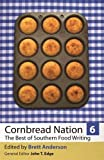 Cornbread Nation 6: The Best of Southern Food Writing (Cornbread Nation Ser.)