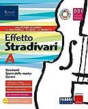 Effetto Stradivari. Con #lamusicanonsiferma. Per la Scuola media. Con e-book. Con espansione online (Vol. B)