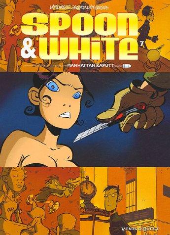 Spoon & White - Tome 07: Manhattan Kaputt