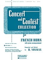 Concert and Contest Collection for Solo French Horn in F: With Piano Accompaiment (Rubank Educational Library)