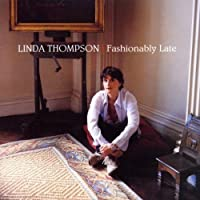 Fashionably Late by Linda Thompson (2002-07-30)