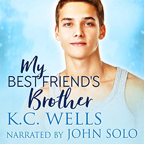 My Best Friend's Brother Audiobook By K.C. Wells cover art