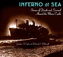 Inferno At Sea: Stories of Death and Survival Aboard the Morro Castle