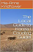 The Local Guide to Korea ( Country Guide) (English Edition)