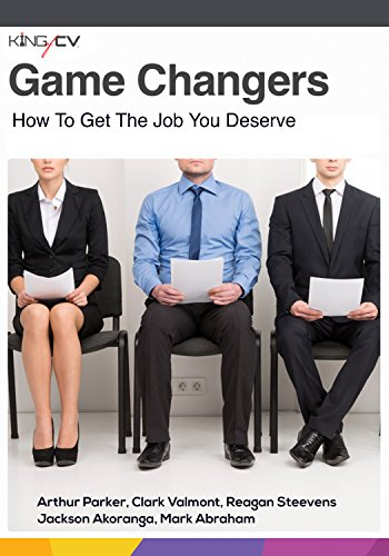 Game Changers : How To Get The Job You Deserve In New Zealand Or Australia (Job Advice And CV Writing Help Book 1) (English Edition)