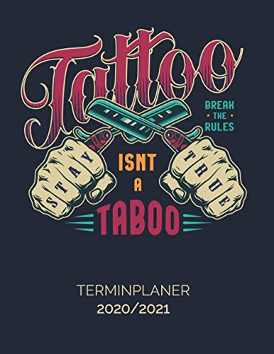 Terminplaner 2020-2021: Tattoo Terminbuch | 12 Monate DATEN Kalender | Tages- & Stundenplaner | 8AM - 8PM | Inklusive Alphabetisches Kundenbuch | Tattoo Isnt A Taboo Design