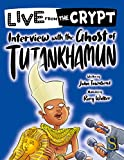 Interview with the Ghost of Tutankhamun (Live form the Crypt) (English Edition)