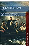The Battle of Lake Erie: One Young American's Adventure in the War of 1812