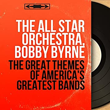 The Great Themes of America's Greatest Bands (Mono Version)